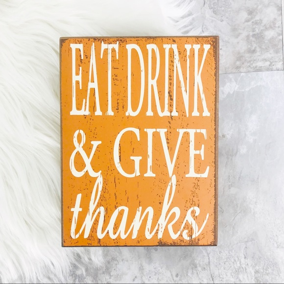 Other - Eat Drink & Give Thanks Decorative Farmhouse Sign